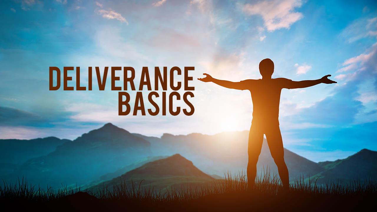 DELIVERANCE BASICS