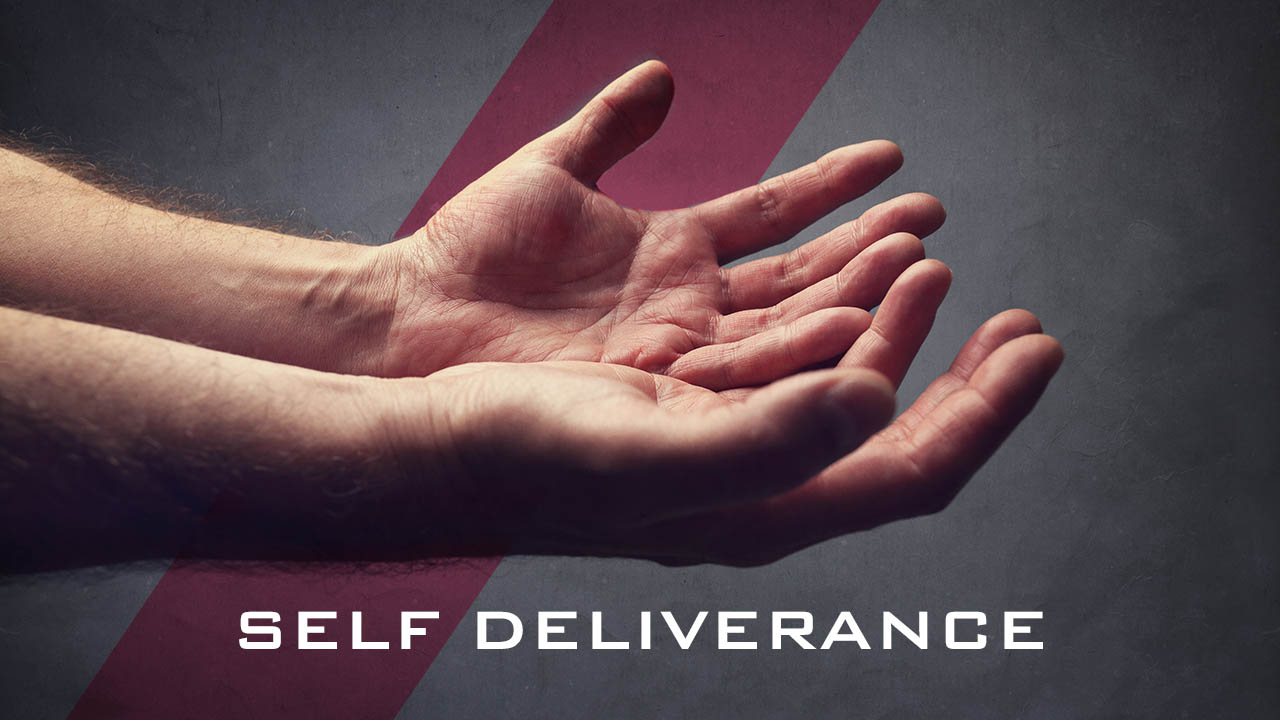 SELF DELIVERANCE – A VITAL ROLE